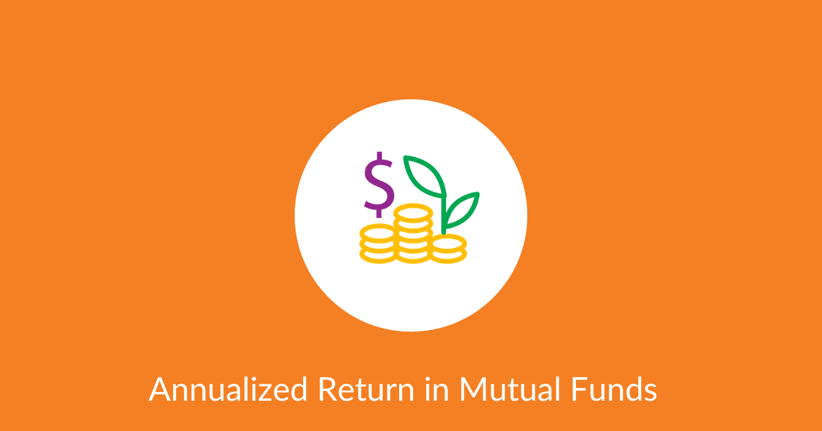 Annualized Return in Mutual Funds