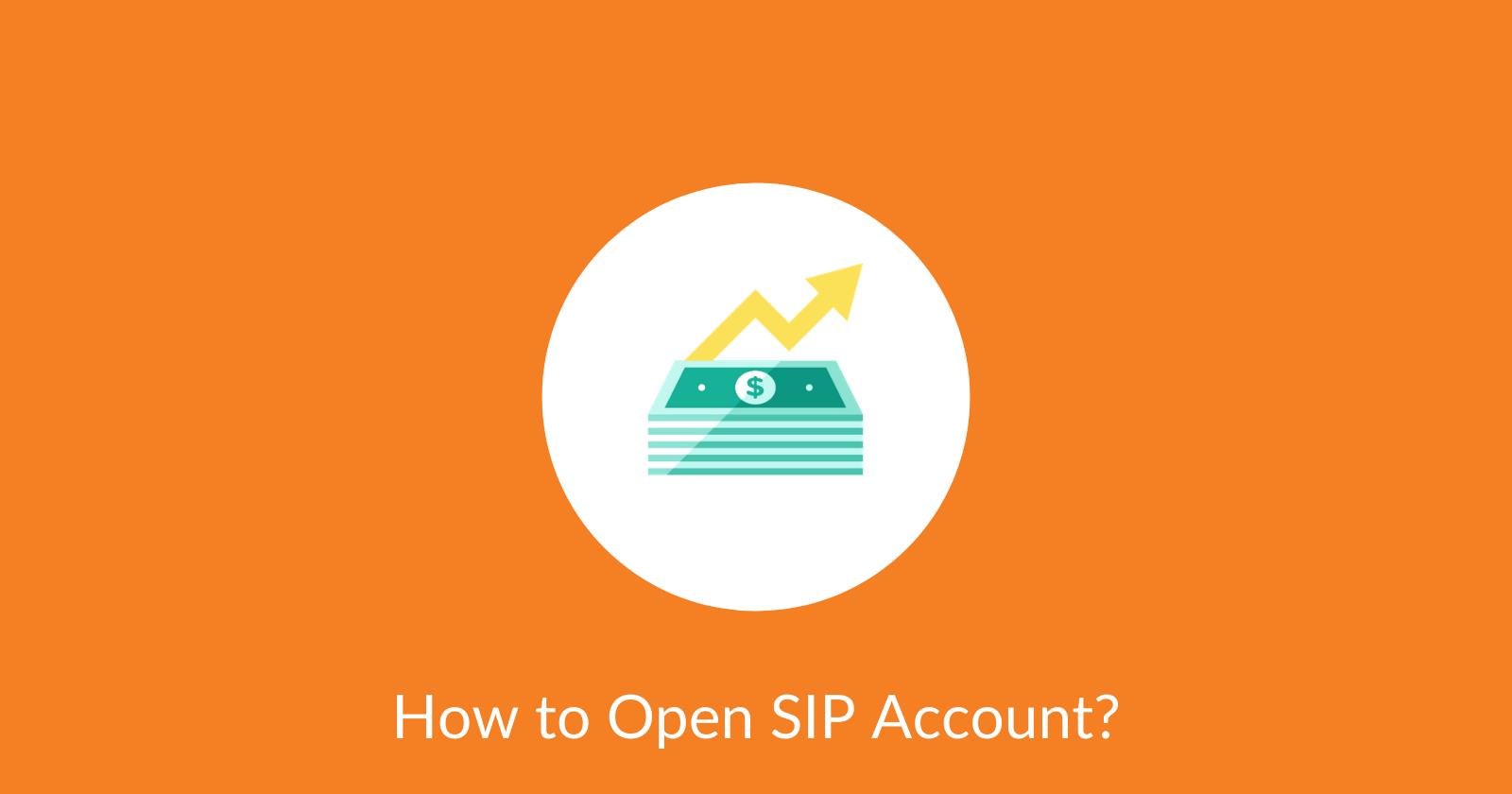 How to Open SIP Account