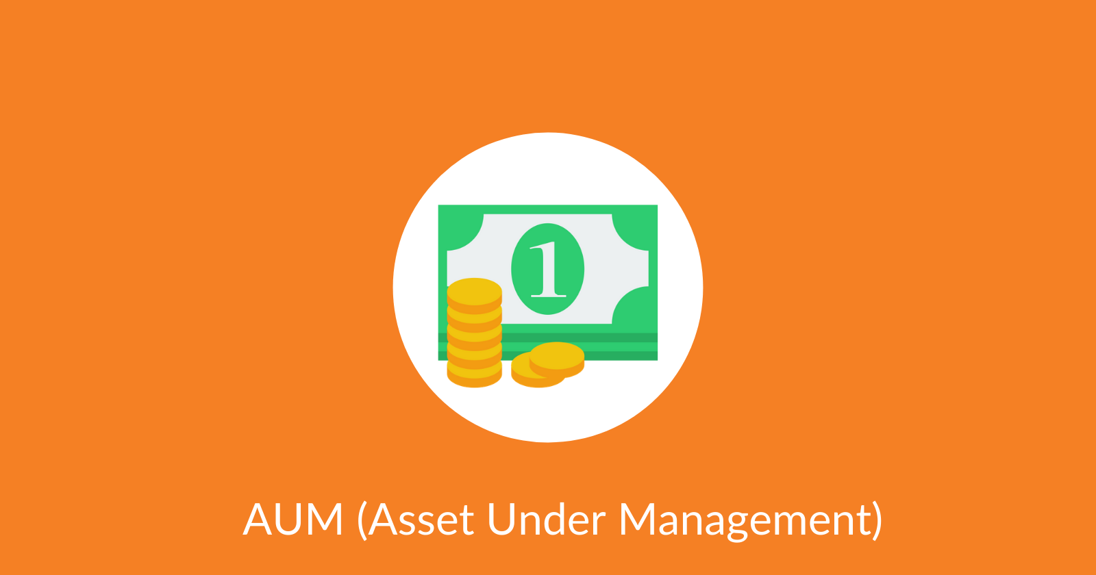Asset Under Management (AUM)
