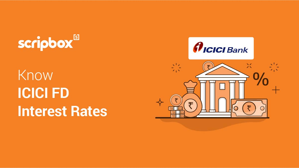 Icici Bank Fd Interest Rates Features Types And Loan Scripbox