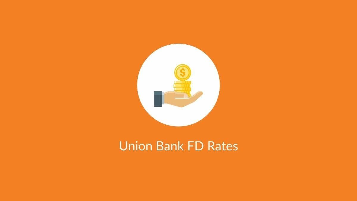 union bank fd rates